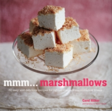 Mmm... Marshmallows : 30 Easy and Delicious Recipes for Lighter-Than-Air Marshmallow Treats, Hardback