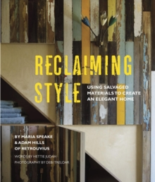 Reclaiming Style : Using Salvaged Materials to Create an Elegant Home, Hardback