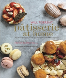 Patisserie at Home : Step-by-Step Recipes to Help You Master the Art of French Pastry, Hardback