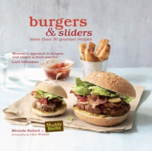 Burgers and Sliders : 30 Classic and Gourmet Recipes for the Original Fast Food, Hardback