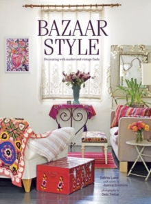 Bazaar Style : Decorating with Market and Vintage Finds, Paperback