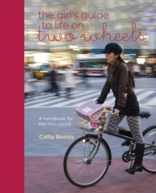 The Girl's Guide to Life on Two Wheels, Hardback Book