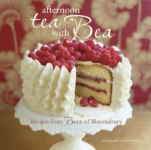Afternoon Tea with Bea : Recipes from Bea, Hardback