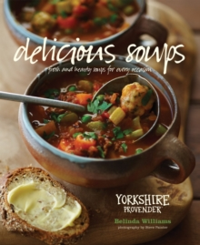 Delicious Soups : Fresh and Hearty Soups for Every Occasion, Hardback