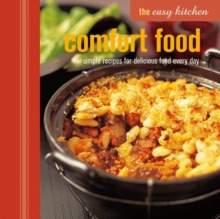 The Comfort Food : Simple Recipes for Delicious Food Every Day, Hardback