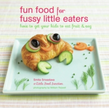Fun Food for Fussy Little Eaters, Hardback