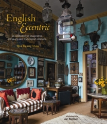 English Eccentric : A Celebration of Imaginative, Intriguing and Truly Stylish Interiors, Hardback