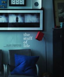 The Stuff of Life : How to style and display your most treasured possessions, Hardback