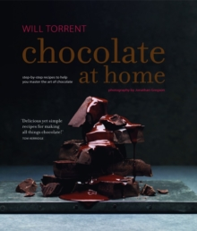 Chocolate at Home : Step-by-step recipes from a master chocolatier, Hardback Book