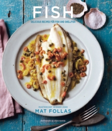 Fish : Delicious Recipes for Fish and Shellfish, Hardback