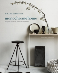 Monochrome Home : Elegant Interiors in Black and White, Hardback