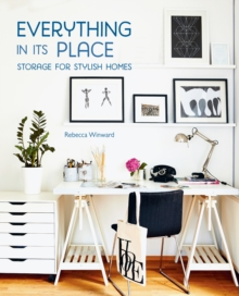Everything in its Place : Storage for Stylish Homes, Hardback