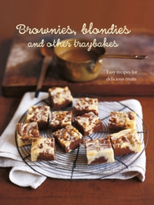Brownies, Blondies and Other Traybakes : Easy Recipes for Delicious Treats, Hardback