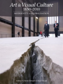 Art & Visual Culture 1850 - 2010: Modernity to Globalisation, Paperback