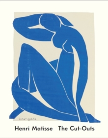 Henri Matisse : The Cut Outs, Paperback