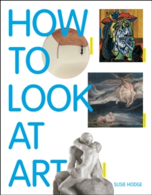 How to Look at Art, Paperback