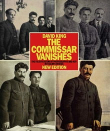 The Commissar Vanishes : The Falsification of Photographs and Art, Paperback