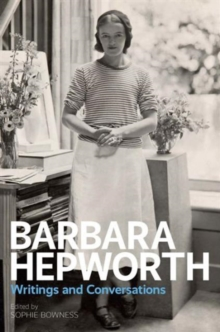 Barbara Hepworth: Writings and Conversations, Hardback