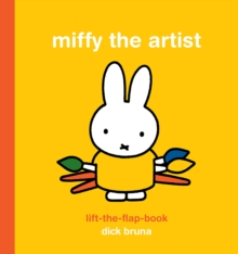 Miffy the Artist : Lift the Flap Book, Hardback