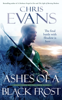 Ashes of a Black Frost : Book Three of The Iron Elves, Paperback Book