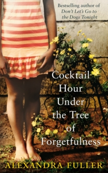 Cocktail Hour Under the Tree of Forgetfulness, Paperback