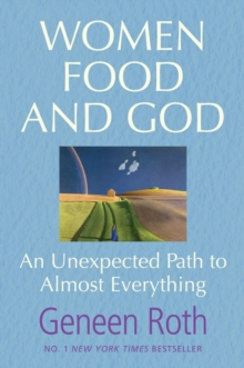 Women Food and God : An Unexpected Path to Almost Everything, Paperback