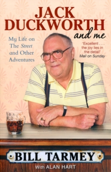 Jack Duckworth and Me : My Life on the Street and Other Adventures, Paperback