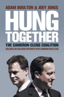 Hung Together : The 2010 Election and the Coalition Government, Paperback