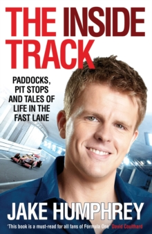 The Inside Track : Paddocks, Pit Stops and Tales of My Life in the Fast Lane, Paperback