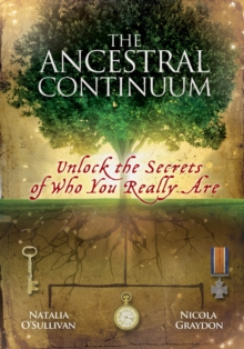 The Ancestral Continuum : Unlock the Secrets of Who You Really are, Hardback Book