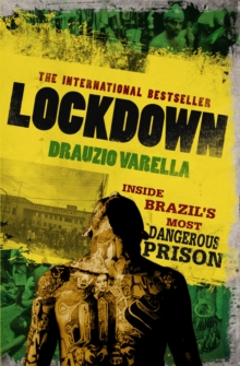 Lockdown : Inside Brazil's Most Dangerous Prison, Paperback