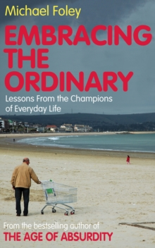 Embracing the Ordinary : Lessons from the Champions of Everyday Life, Paperback
