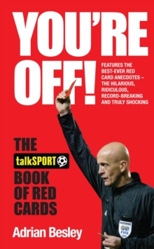 You're Off! : The TalkSport Book of Red Cards, Hardback