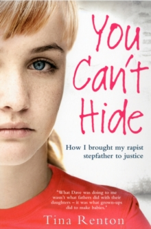 You Can't Hide : How I Brought My Rapist Stepfather to Justice, Paperback
