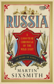 Russia : A 1,000-year Chronicle of the Wild East, Hardback