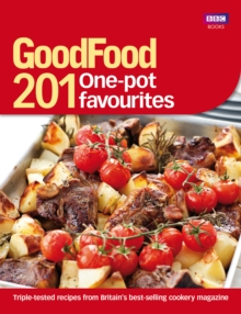 Good Food: 201 One-pot Favourites : Over 150 Triple-tested Recipes, Paperback