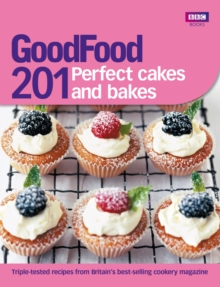 Good Food: 201 Perfect Cakes and Bakes : Triple-tested Recipes, Paperback Book