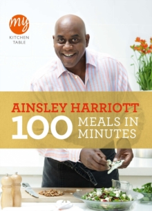 My Kitchen Table: 100 Meals in Minutes, Paperback