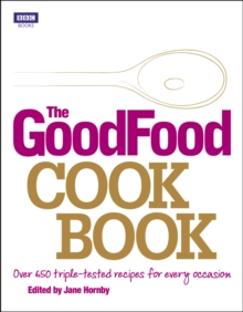The Good Food Cook Book : Over 650 Triple-tested Recipes for Every Occasion, Hardback Book