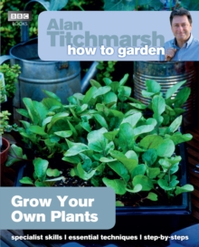 Alan Titchmarsh How to Garden: Grow Your Own Plants, Paperback