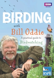 Birding with Bill Oddie : A Practical Guide to Birdwatching, Paperback Book