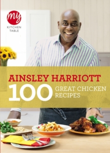 My Kitchen Table: 100 Great Chicken Recipes, Paperback