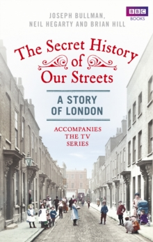 The Secret History of Our Streets: London, Paperback Book