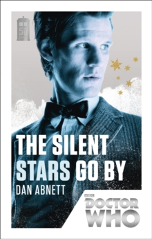 Doctor Who: The Silent Stars Go by : 50th Anniversary Edition, Paperback