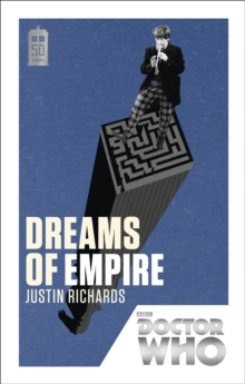Doctor Who: Dreams of Empire : 50th Anniversary Edition, Paperback