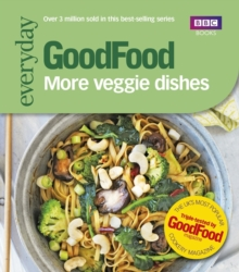 Good Food: More Veggie Dishes, Paperback