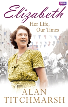 Elizabeth: Her Life, Our Times : A Diamond Jubilee Celebration, Paperback