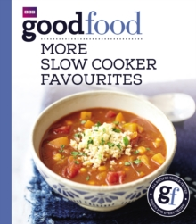 Good Food: More Slow Cooker Favourites : Triple-tested Recipes, Paperback
