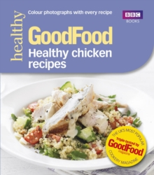 Good Food: Healthy Chicken Recipes, Paperback