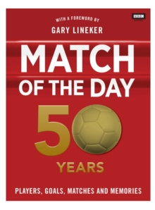 Match of the Day: 50 Years of Football, Hardback